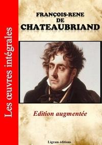 Editions Ligram et François-René Chateaubriand - François-René de Chateaubriand - Les oeuvres complètes (Edition augmentée).