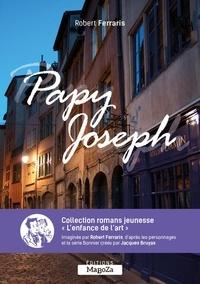 Robert Ferraris - Papy Joseph - Une enquête du jeune Lucien Bonnier.
