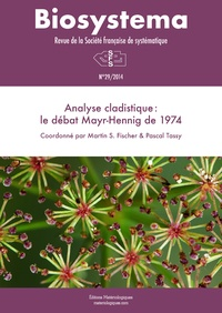 Martin S. Fischer et Pascal Tassy - Biosystema N° 29/2014 : Analyse cladistique : le débat Mayr-Hennig de 1974.