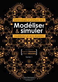 Franck Varenne et Marc Silberstein - Modéliser & simuler - Epistémologies et pratiques de la modélisation et de la simulation Tome 1 Volume 1.