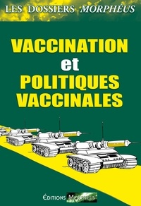 Editions Morphéus - Dossiers vaccination et politiques vaccinales - Les dossiers Morphéus.