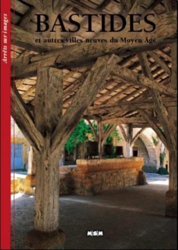 Editions MSM - Bastides - Et autres villes neuves du Moyen Age.