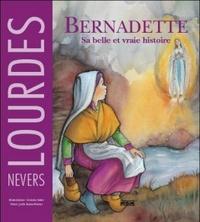 Editions MSM - Bernadette - Sa belle et vraie histoire.
