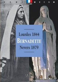 Editions MSM - Bernadette - Lourdes 1844-Nevers 1879.