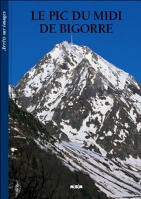 Editions MSM - Le Pic du Midi de Bigorre.