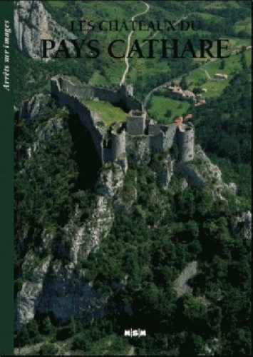 Editions MSM - Les châteaux du Pays Cathare.