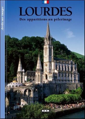 Editions MSM - Lourdes - Des apparitions au pèlerinage.