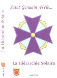 Editions Nectar - La Hiérarchie Solaire - Saint Germain révèle... La Voie de la Conscience.
