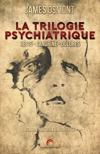 James Osmont - La Trilogie Psychiatrique.