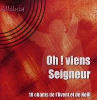 Olivétan - Oh ! viens Seigneur - 18 chants de l'Avent et de Noël, CD audio.