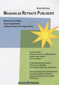 Editions Pétrarque - Maisons de Retraite Publiques - Guide national.