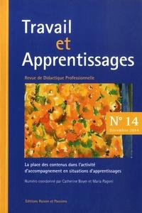 Catherine Boyer et Maria Pagoni - Travail et Apprentissages N° 14, décembre 2014 : La place des contenus dans l'activité d'accompagnement en situations d'apprentissages.
