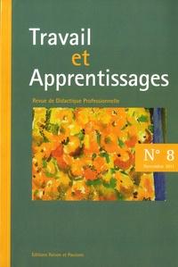 Jean-François Roussel et Audrey Murillo - Travail et Apprentissages N° 8,  novembre 2011 : .