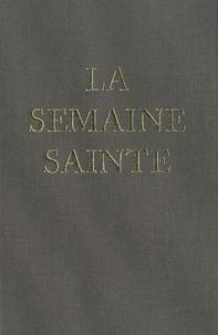 Editions Sainte-Madeleine - La Semaine Sainte - Selon les rubriques de 1962 (forme extraordinaire du rite romain).