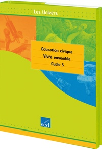 Editions SED - Education civique cycle 3 - Etre citoyen.