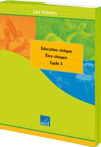 Editions SED - Education civique cycle 3 - S'ouvrir au monde.
