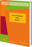 Editions SED - Jeux d'orthographe CM2 Cycle 3 Niveau 3 - Fiches photocopiables.