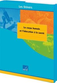 Editions SED - Le corps humain et l'éducation à la santé cycle 3.