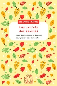 Editions Sloli - Les secrets des feuilles.