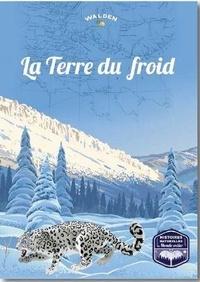Editions Walden - La Terre du froid.
