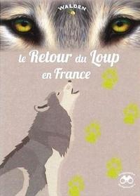 Editions Walden - Le retour du loup en France.