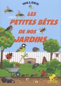 Editions Walden - Les petites bêtes de nos jardins.