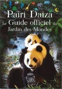 Editions Walden - Pairi Daiza Le guide officiel du Jardin des mondes.