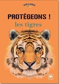 Editions Walden - Protégeons les tigres.