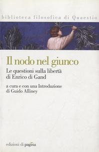 Edizioni di Pagina - Il nodo nel giunco - Le questioni sulla libertà di Enrico di Gand.