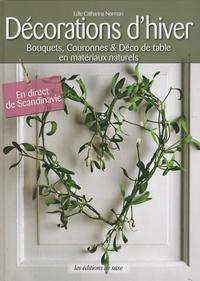 Edle Catharina Nordman - Décoration d'hiver - Bouquets, couronnes et déco de table en matériaux naturels.