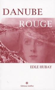 Edle Hubay - Danube rouge.
