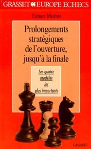 PROLONGEMENTS STRATEGIQUES DE LOUVERTURE, JUSQUA LA FINALE. Les quatre modèles les plus importants.pdf