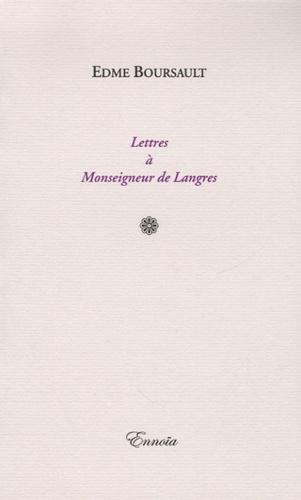 Edme Boursault - Lettres à Monseigneur de Langres.