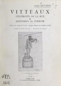 Edme Huchon et V. Moreau - Vitteaux - Célébrités de la rue et histoires du terroir.
