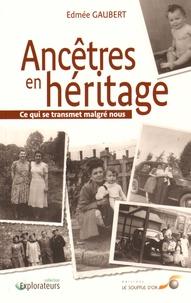 Ancêtres en héritage - Ce qui se transmet malgré nous.pdf