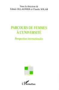 Edmée Ollagnier et Claudie Solar - Parcours de femmes à l'université - Perspectives internationales.