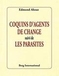 Edmond About - Ces coquins d'agents de change suivi de Les parasites.