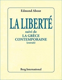 Edmond About - La liberté - Suivi de La Grèce contemporaine (extrait).