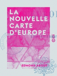 Edmond About - La Nouvelle Carte d'Europe.