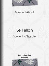 Edmond About - Le Fellah - Souvenir d'Égypte.
