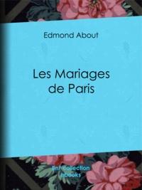 Edmond About - Les Mariages de Paris.