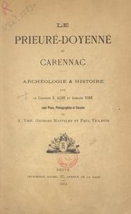 Edmond Albe et Armand Viré - Le prieuré-doyenné de Carennac : archéologie et histoire - Avec plans, photographies et dessins.