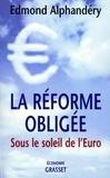 Edmond Alphandéry - La réforme obligée.