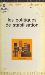 Edmond Alphandéry et Georges Delsupehe - Les politiques de stabilisation.