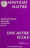 Edmond-Antoine Decamps et Françoise Pécot - Un nouveau maître, une autre école.
