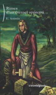 Edmond Aoustin - Rimes d'un éternel apprenti.