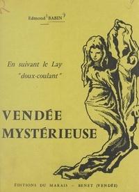 """Edmond Babin et Jean Bouron - Vendée mystérieuse - En suivant le Lay """"doux-coulant""""."""