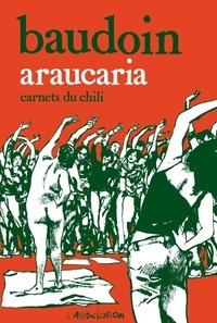 Edmond Baudoin - Araucaria - Carnets du Chili.