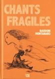Edmond Baudoin et Miqueu Montanaro - Chants fragiles. 1 CD audio