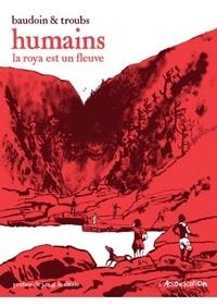 Edmond Baudoin et  Troubs - Humains - La Roya est un fleuve.